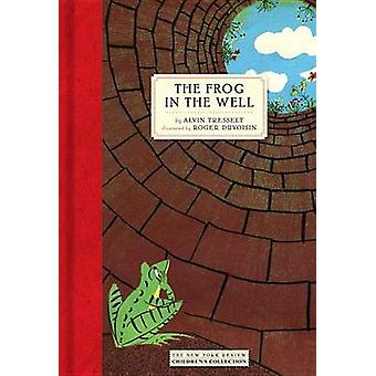 The Frog In The Well by Alvin Tresselt - 9781681370965 Book