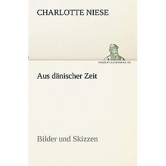 Aus Danischer Zeit by Charlotte Niese - 9783842411333 Book