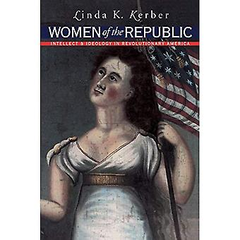 Frauen der Republik: Intellekt und Ideologie im revolutionären Amerika