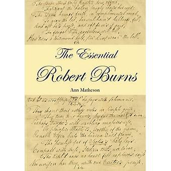 The Essential Robert Burns by Ann Matheson - 9780907526971 Book