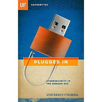 Plugged in - Cybersecurity in the Modern Age by Jon Silman - 978194285