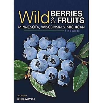 Baies sauvages & Fruits Field Guide de Minnesota, Wisconsin & Michigan (baies sauvages & Guides d'Identification de Fruits)