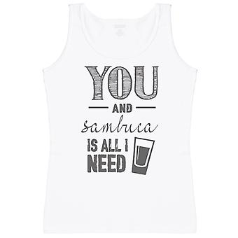 You and Sambuca Is All I Need - Womens Tank Top