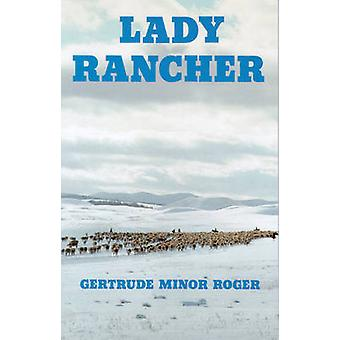 Lady Rancher by Gertrude Minor Roger - 9780888390998 Book