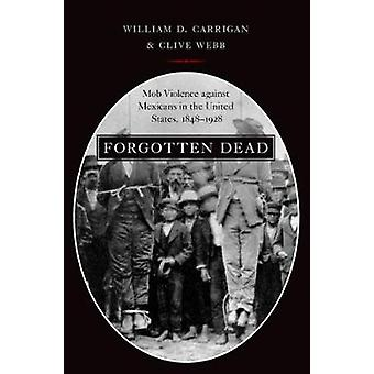 Forgotten Dead by William D Carrigan
