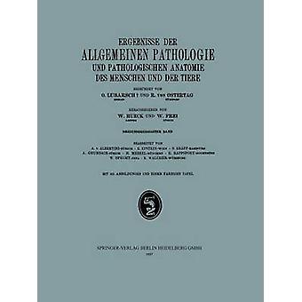 Ergebnisse Der Allgemeinen Pathologie Und Pathologischen Anatomie Des Menschen Und Der Tiere by Hueck & W.