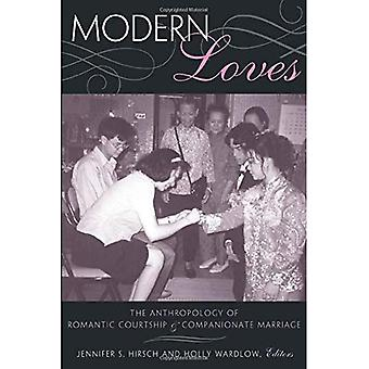 Modern Loves: The Anthropology of Romantic Courtship and Companionate Marriage
