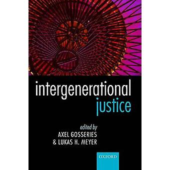 Intergenerational Justice by Gosseries & Axel