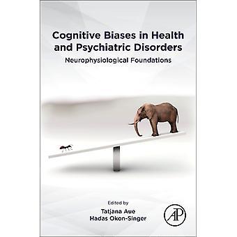 Kognitiva fördomar i hälsa och psykiska störningar av Tatjana Aue