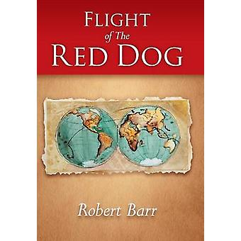 Flight of the Red Dog by Barr & Robert