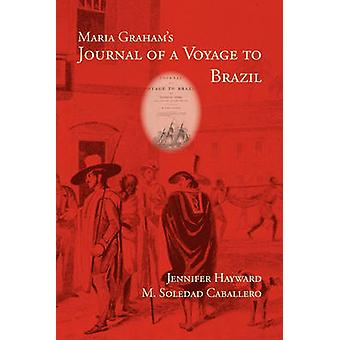 Maria Grahams Journal of a Voyage to Brazil by Callcott & Maria
