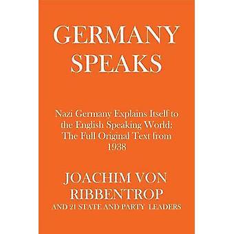 Germany Speaks Nazi Germany Explains Itself to the English Speaking World by Ribbentrop & Joachim von