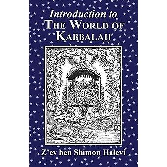 Introduction to the World of Kabbalah by Halevi & Zev ben Shimon