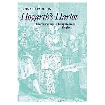 Hogarth&s Harlot : Sacred Parody in Enlightenment England