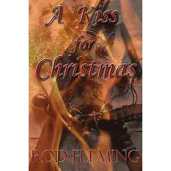 A Kiss for Christmas by Fleming & Rod