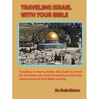 Traveling Israel With Your Bible by Moore & Ernie