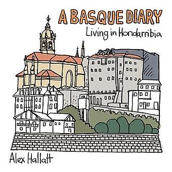 A Basque Diary Living in Hondarribia by Hallatt & Alex