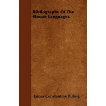 Bibliography Of The Siouan Languages by Pilling & James Constantine