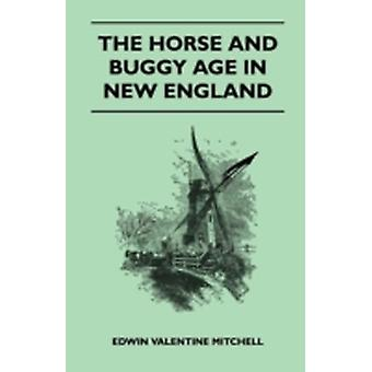 The Horse and Buggy Age in New England by Mitchell & Edwin Valentine