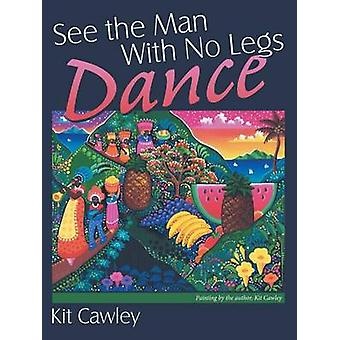 See the Man With No Legs Dance by Cawley & Kit
