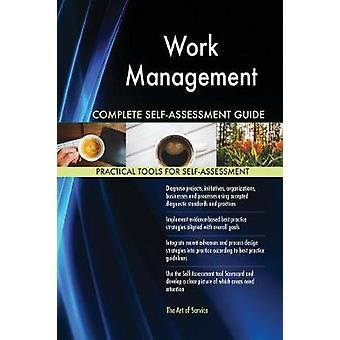 Work Management Complete SelfAssessment Guide by Blokdyk & Gerardus