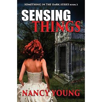 Sensing Things by Young & Nancy