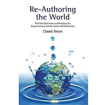 ReAuthoring The World by Swart & Chen