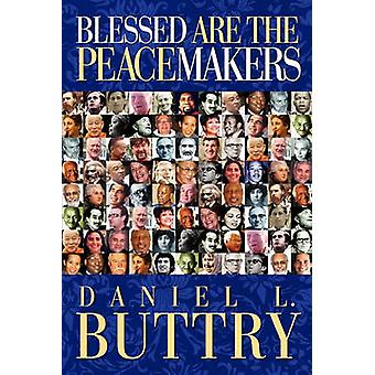 Blessed Are the Peacemakers by Buttry & Daniel L.