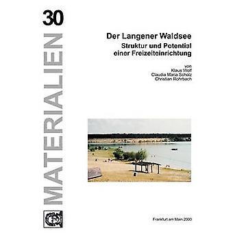 Der Langener Waldsee  Band 30 by Wolf & Klaus