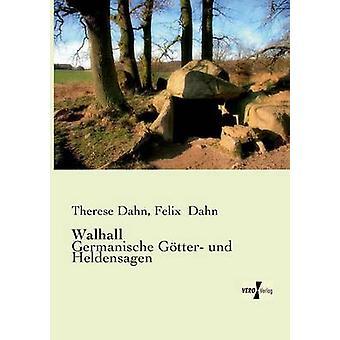 WalhallGermanische Gtter und Heldensagen by Dahn & Therese