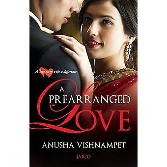 A Prearranged Love by Vishnampet & Anusha