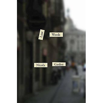 Lost Words by Nicola Gardini - Michael F. Moore - 9780811224765 Book