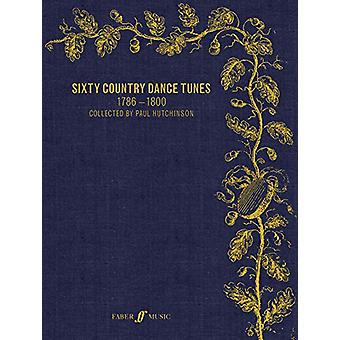 Sixty Country Dance Tunes 1786-1800 by Paul Hutchinson - 978057154114