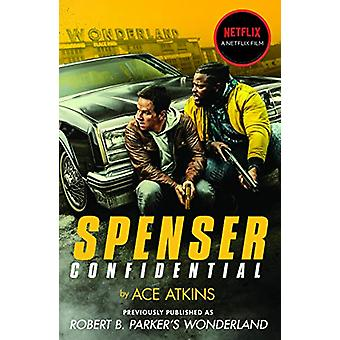 Spenser Confidential - Previously published as Robert B. Parker's Wond