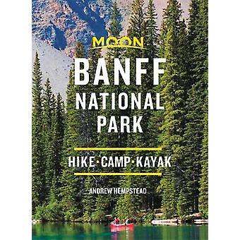 Moon Banff National Park (Third Edition) - Hike - Camp - See Wildlife