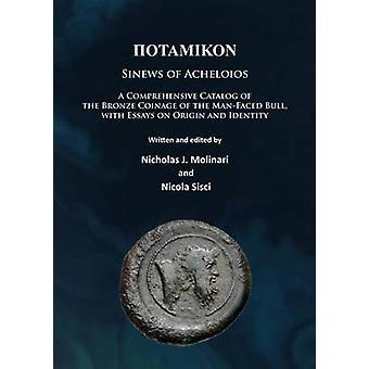 Potamikon - Sinews of Acheloios - A Comprehensive Catalog of the Bronze