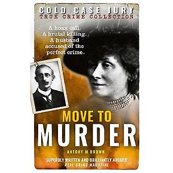 Move to Murder by Antony M. Brown - 9781907324734 Book