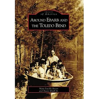 Around Ebarb and the Toledo Bend (Images of America (Arcadia Publishing))