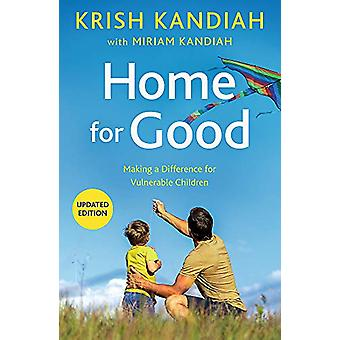 Home for Good - Making a Difference for Vulnerable Children by Krish K
