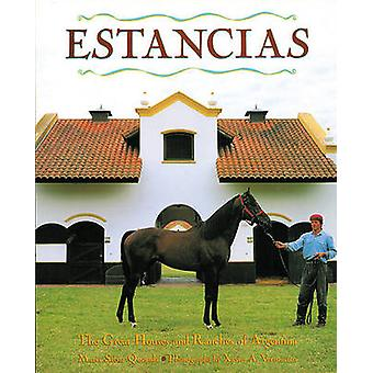Estancias - The Great Houses and Ranches of Argentina by Maria Saenz Q
