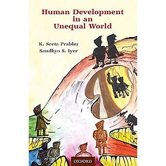 Human Development in an Unequal World by K. Seeta Prabhu - 9780199490