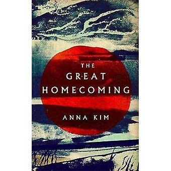 The Great Homecoming by Anna Kim - 9781846276552 Book