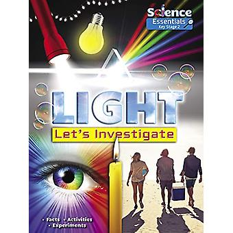 Light - Let's Investigate - Facts  Activities Experiments by Ruth Owen