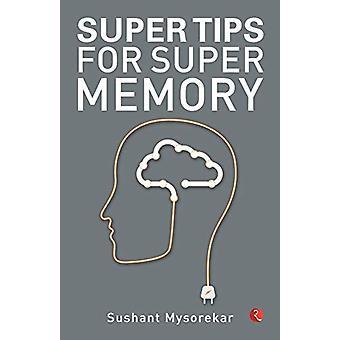 Super Tips for Super Memory by Sushant Mysorekar - 9789353333508 Book