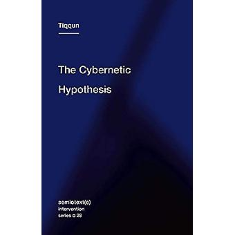 The Cybernetic Hypothesis by Robert Hurley - 9781635900927 Book