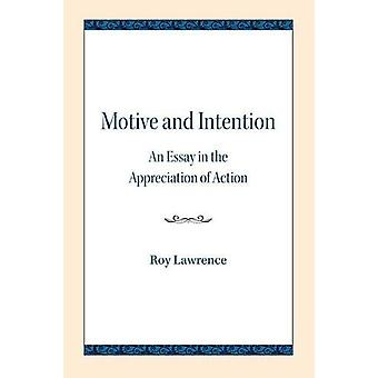 Motive and Intention - An Essay in the Appreciation of Action by Roy L