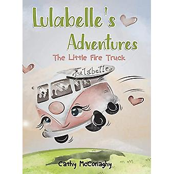 Lulabelle's Adventures - The Little Fire Truck by Cathy McConaghy - 97