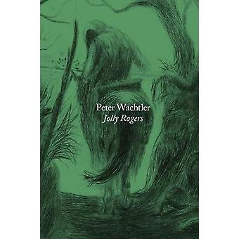 Peter Wachtler - Jolly Rogers by Peter Wachtler - 9783956795008 Book