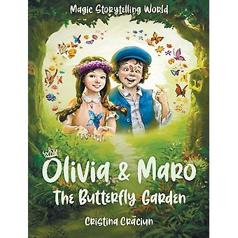 Olivia amp Maro  The Butterfly Garden by Cristina Craciun & Illustrated by Odysseus Stamoglou