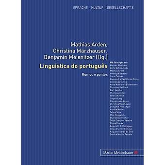 Linguistica Do Portugues - Rumos E Pontes by Mathias Arden - 978389975
